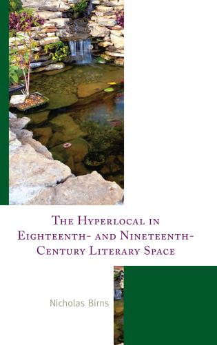 Cover image for the book The Hyperlocal in Eighteenth- and Nineteenth-Century Literary Space