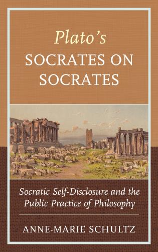Cover image for the book Plato's Socrates on Socrates: Socratic Self-Disclosure and the Public Practice of Philosophy