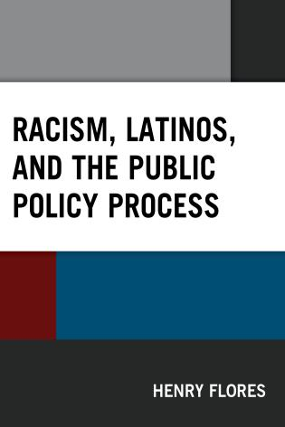 Cover image for the book Racism, Latinos, and the Public Policy Process