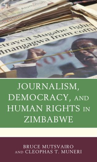 Cover image for the book Journalism, Democracy, and Human Rights in Zimbabwe