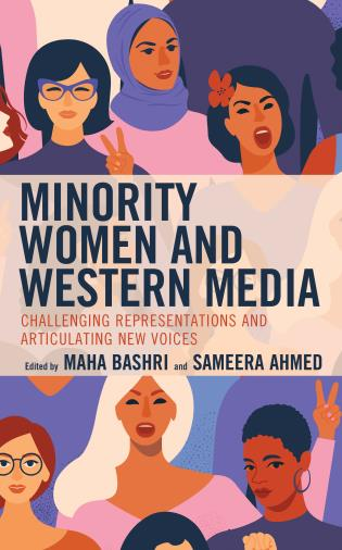 Cover image for the book Minority Women and Western Media: Challenging Representations and Articulating New Voices