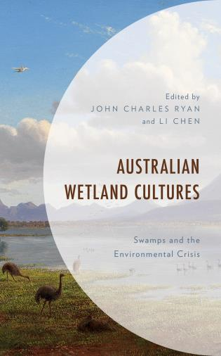Cover image for the book Australian Wetland Cultures: Swamps and the Environmental Crisis