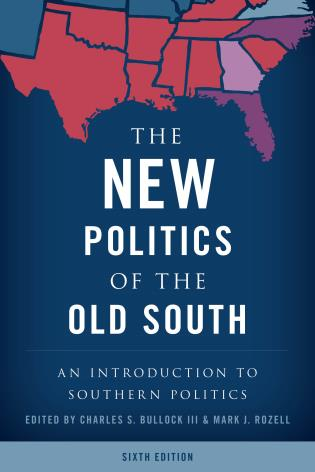 Cover image for the book The New Politics of the Old South: An Introduction to Southern Politics, Sixth Edition