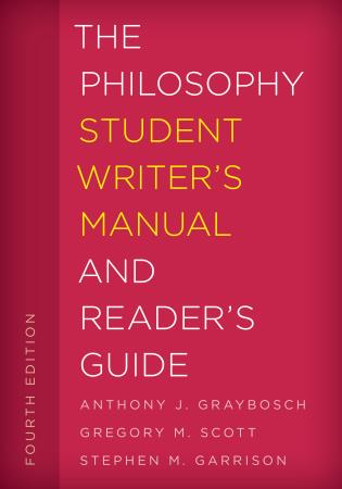 Cover image for the book The Philosophy Student Writer's Manual and Reader's Guide, Fourth Edition