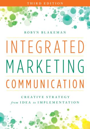 Cover image for the book Integrated Marketing Communication: Creative Strategy from Idea to Implementation, Third Edition