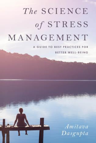 Cover image for the book The Science of Stress Management: A Guide to Best Practices for Better Well-Being