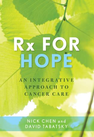 Cover image for the book Rx for Hope: An Integrative Approach to Cancer Care