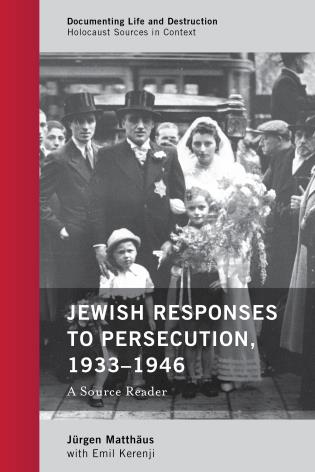 Cover image for the book Jewish Responses to Persecution, 1933–1946: A Source Reader
