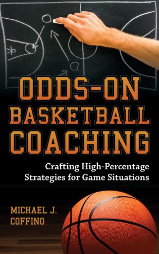 Cover image for the book Odds-On Basketball Coaching: Crafting High-Percentage Strategies for Game Situations