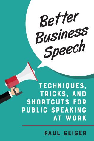 Cover image for the book Better Business Speech: Techniques and Shortcuts for Public Speaking at Work