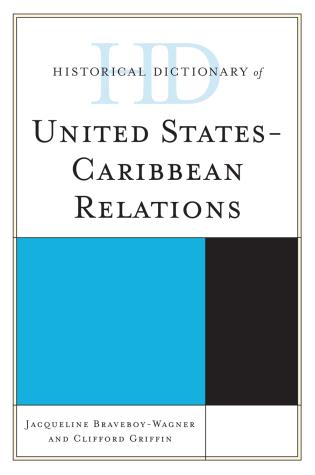 Cover image for the book Historical Dictionary of United States-Caribbean Relations
