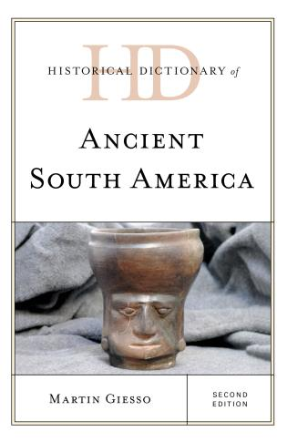 Cover image for the book Historical Dictionary of Ancient South America, Second Edition