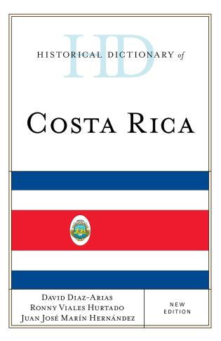 Cover image for the book Historical Dictionary of Costa Rica, New Edition