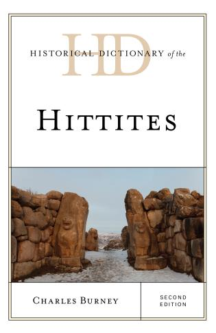 Cover image for the book Historical Dictionary of the Hittites, Second Edition