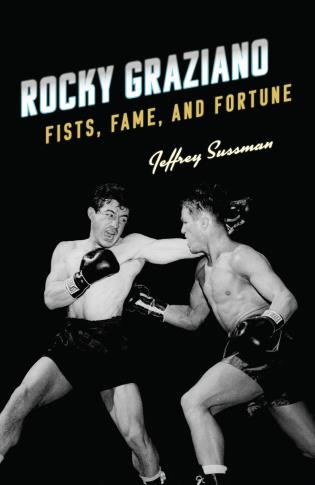Cover image for the book Rocky Graziano: Fists, Fame, and Fortune