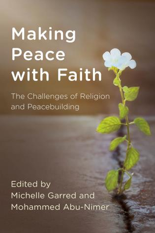 Cover image for the book Making Peace with Faith: The Challenges of Religion and Peacebuilding