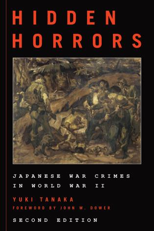 Cover image for the book Hidden Horrors: Japanese War Crimes in World War II, Second Edition
