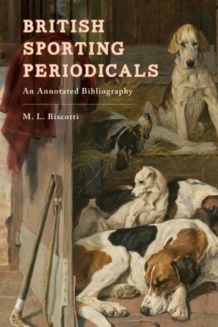 Cover image for the book British Sporting Periodicals: An Annotated Bibliography