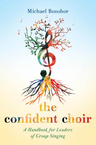 Cover image for the book The Confident Choir: A Handbook for Leaders of Group Singing