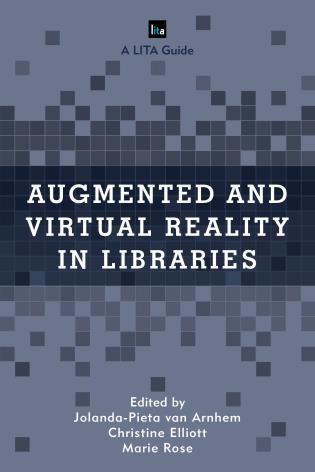 Cover image for the book Augmented and Virtual Reality in Libraries