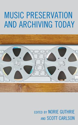 Cover image for the book Music Preservation and Archiving Today