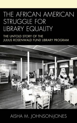 Cover image for the book The African American Struggle for Library Equality: The Untold Story of the Julius Rosenwald Fund Library Program