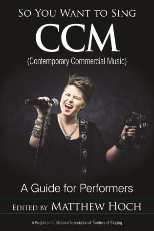 Cover image for the book So You Want to Sing CCM (Contemporary Commercial Music): A Guide for Performers