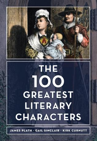 Cover image for the book The 100 Greatest Literary Characters