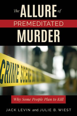 Cover image for the book The Allure of Premeditated Murder: Why Some People Plan to Kill