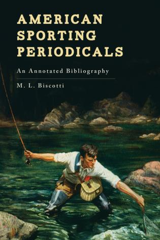Cover image for the book American Sporting Periodicals: An Annotated Bibliography