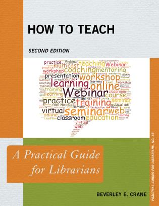 Cover image for the book How to Teach: A Practical Guide for Librarians, Second Edition