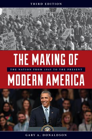 Cover image for the book The Making of Modern America: The Nation from 1945 to the Present, Third Edition