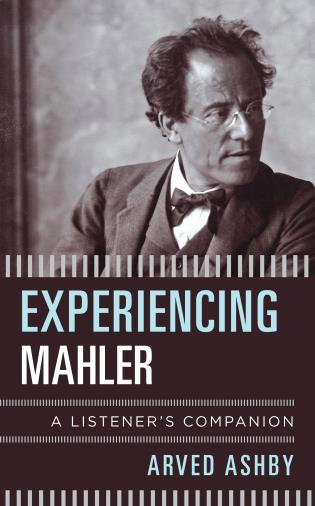 Cover image for the book Experiencing Mahler: A Listener's Companion