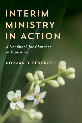 Cover image for the book Interim Ministry in Action: A Handbook for Churches in Transition