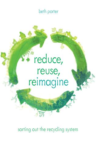 Cover image for the book Reduce, Reuse, Reimagine: Sorting Out the Recycling System