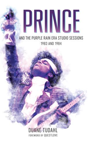 Cover image for the book Prince and the Purple Rain Era Studio Sessions: 1983 and 1984