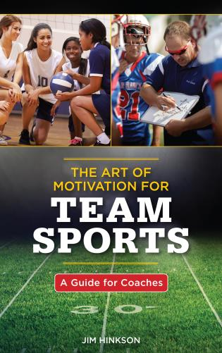 Cover image for the book The Art of Motivation for Team Sports: A Guide for Coaches