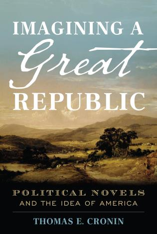 Cover image for the book Imagining a Great Republic: Political Novels and the Idea of America