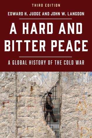Cover image for the book A Hard and Bitter Peace: A Global History of the Cold War, Third Edition