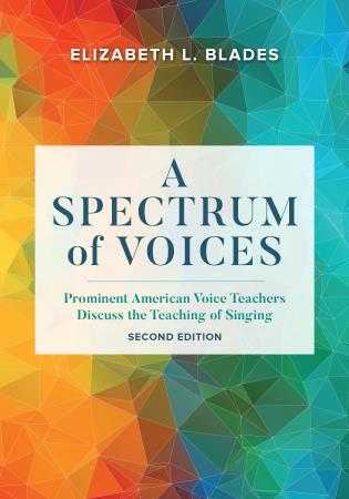 Cover image for the book A Spectrum of Voices: Prominent American Voice Teachers Discuss the Teaching of Singing, Second Edition