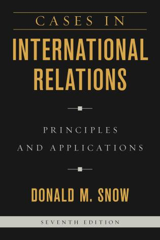 Cases in International Relations: Principles and