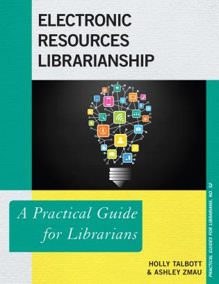 Cover image for the book Electronic Resources Librarianship: A Practical Guide for Librarians