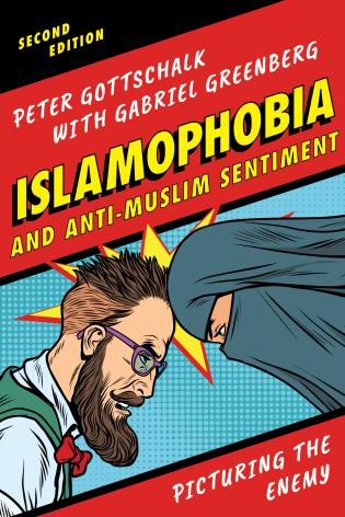 Cover image for the book Islamophobia and Anti-Muslim Sentiment: Picturing the Enemy, Second Edition