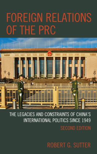 Cover image for the book Foreign Relations of the PRC: The Legacies and Constraints of China's International Politics since 1949, Second Edition
