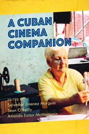 Cover image for the book A Cuban Cinema Companion