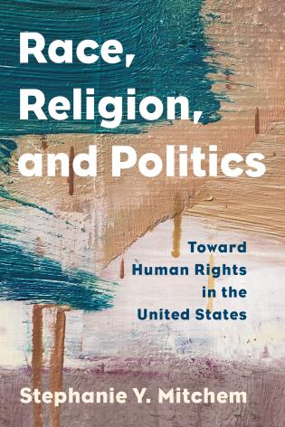 Cover image for the book Race, Religion, and Politics: Toward Human Rights in the United States