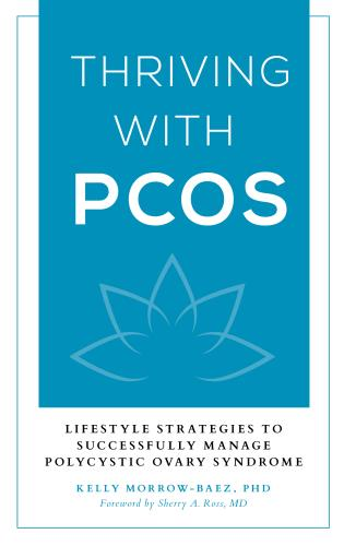 Cover image for the book Thriving with PCOS: Lifestyle Strategies to Successfully Manage Polycystic Ovary Syndrome