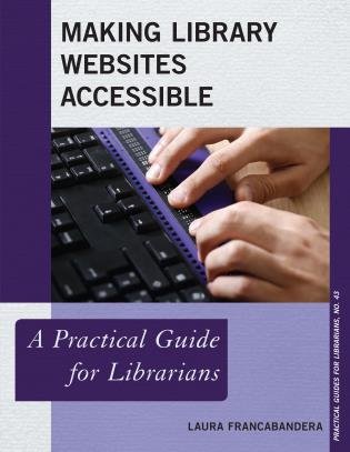 Cover image for the book Making Library Websites Accessible: A Practical Guide for Librarians