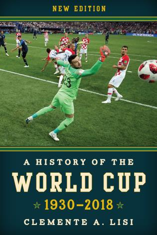 Cover image for the book A History of the World Cup: 1930-2018, New Edition