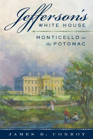 Cover image for the book Jefferson's White House: Monticello on the Potomac